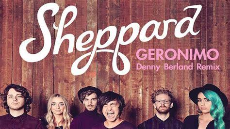 download mp3 free geronimo sheppard sheppard geronimo denny berland remix youtube