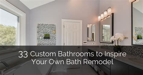 Design Your Own Home Renovation 33 Custom Bathrooms To Inspire Your Own Bath Remodel