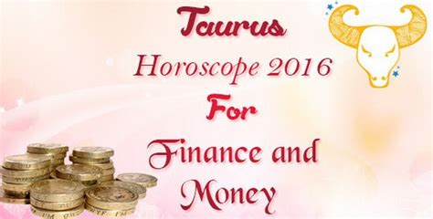 taurus horoscope 2016 for finance and money