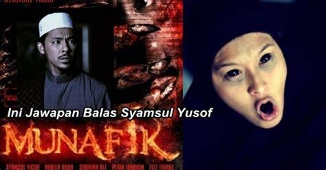 tonton filem munafik jawapan syamsul yusof tentang amaran quot jangan tonton filem