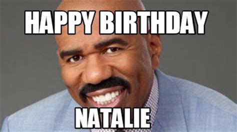 Natalie Meme - meme creator happy birthday natalie meme generator at