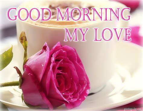 good morning love greetings good morning online cards photos and quotes