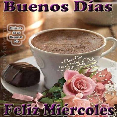 Imagenes De Buenos Dias Hoy Miercoles | m 225 s de 25 ideas incre 237 bles sobre buenos dias miercoles en