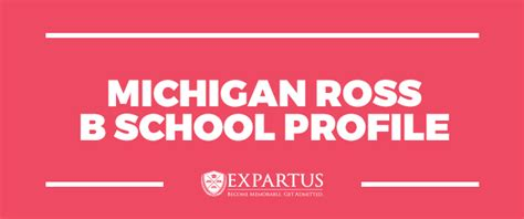 Michigan Ross Mba Alumni by Expartus Consulting Michigan Ross Business School Profile