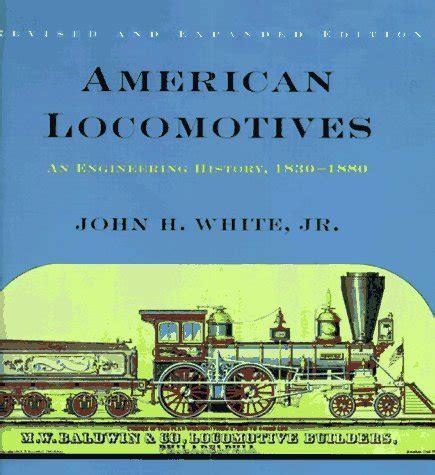 Read Online American Locomotives An Engineering