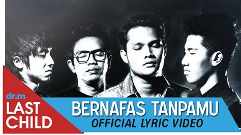 tutorial last child bernafas tanpa mu last child bernafas tanpamu official lyric video