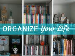 Organize Your Life How To Organize Your Life