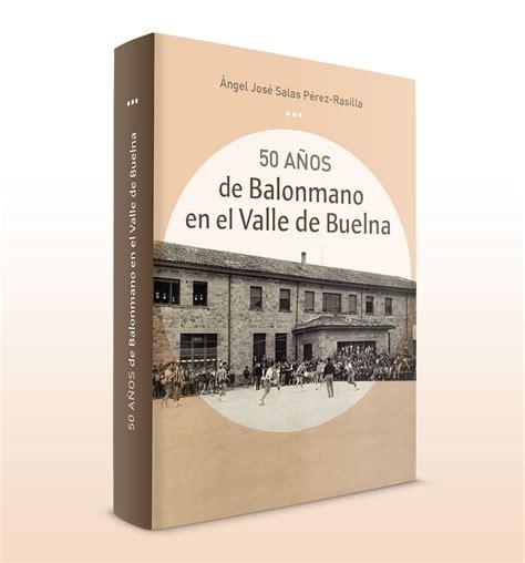 libro memoirs of leticia valle quot 50 a 241 os del balonmano en el valle de buelna quot de 193 ngel jos 233 salas p 233 rez rasilla libros