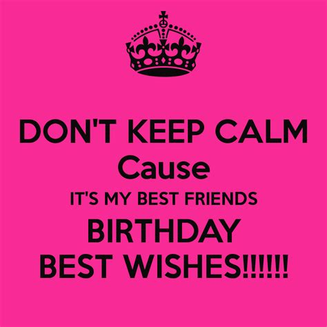 Best Birthday Quotes For Best Friend Keep Calm And Happy Birthday To My Best Friend Poster Quotes