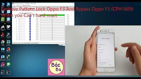 pattern lock oppo f3 x 243 a mật khẩu m 224 n h 236 nh oppo f3 cph1609 khi kh 244 ng c 243 sự