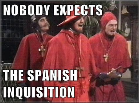 Spanish Inquisition Meme - aha the spanish inquisition city bible forum