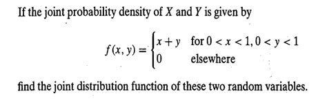 Find Random To Text Solved If The Joint Probability Density Of X And Y Is Giv