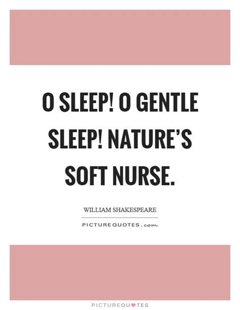 sleep quotes shakespeare o sleep o gentle sleep nature s soft nurse picture quotes