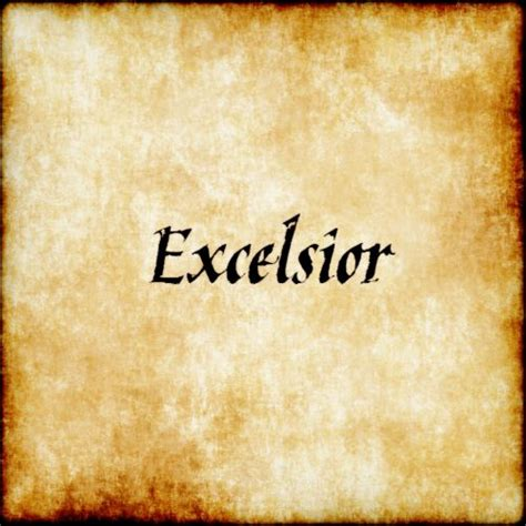 excelsior tattoo 25 best ideas about phrases on
