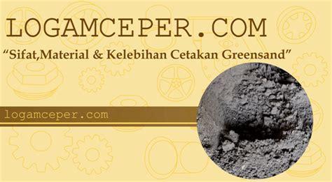 Cetakan Ceper cetakan greensand sifat material kelebihannya logam