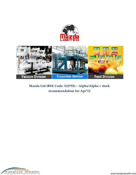 mazda ltd mazda ltd bse code 523792 apr 12 katalyst wealth alpha