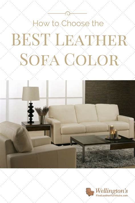 How To Choose A Leather Sofa How To Choose The Best Leather Sofa Color For Your Living Room