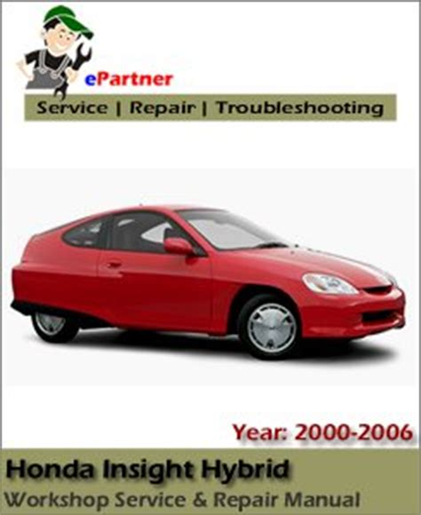 service manual 2006 honda insight free service manual honda insight hybrid service repair manual 2000 2006 automotive service repair manual