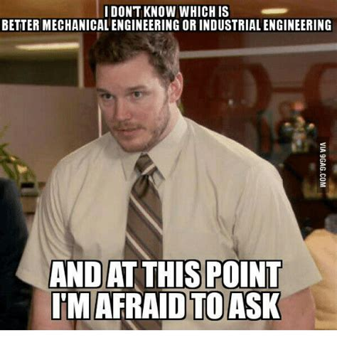 Industrial Engineering Memes - 25 best memes about mechanical engineer meme mechanical