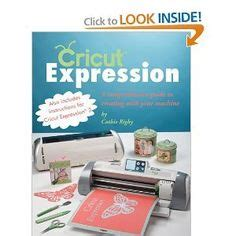 cricut crafting a basic beginner s guide to using your cricut machine books cricut expression2 projects on cricut cricut