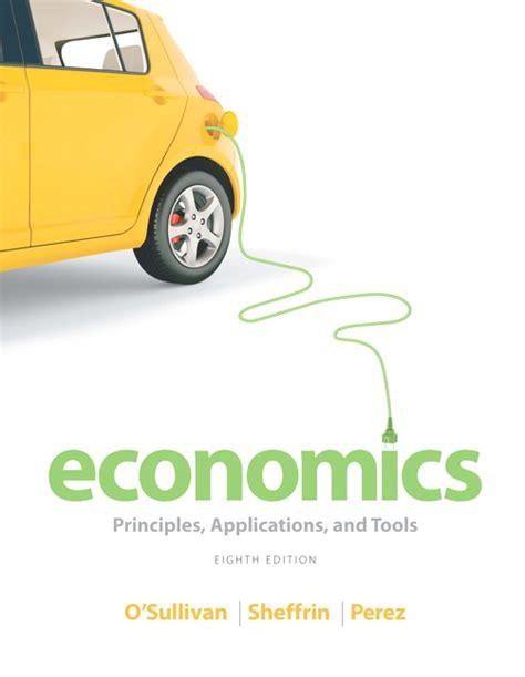 O Sullivan Sheffrin Perez Mylab o sullivan sheffrin perez economics principles applications and tools 9th edition pearson