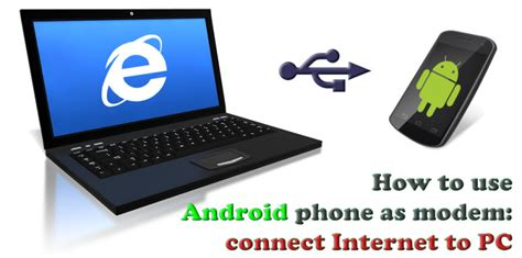 how to use an android phone android modem usb connection use smartphone as a hotspot