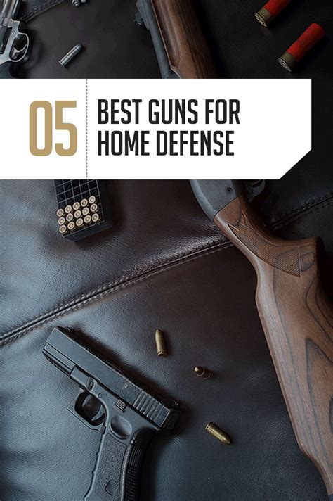 Best Gun For Home Protection by Home Defense Gun The 5 Best Home Defense Guns