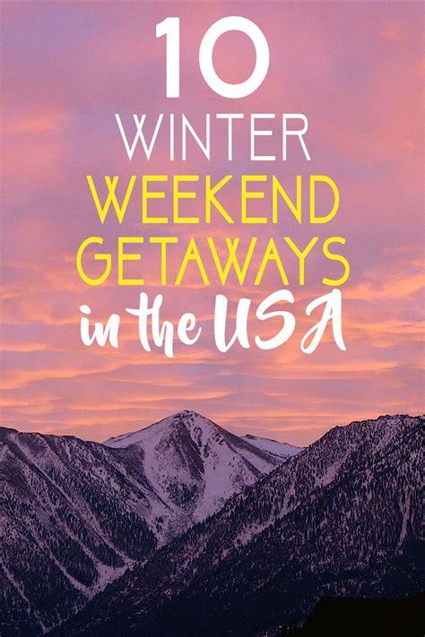 top 10 weekend getaways in europe the abroad 10 winter weekend getaways in the usa the abroad