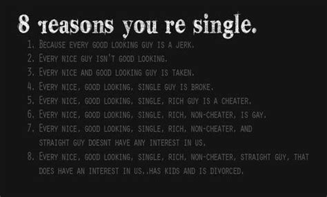 8 Reasons Its Great To Be Single In The Summer by Quotes 8 Reasons You Re Single Okay Maybe Not
