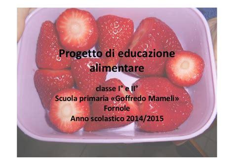 progetto alimentazione 2014 15 classi prima e seconda fornole