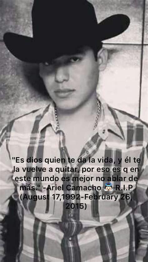imagenes vip de ariel camacho quot cada quien quot ariel camacho r i p you will be greatly