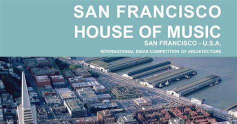 house of music san francisco studenti e giovani laureati chiamati a raccolta per la san francisco house of music