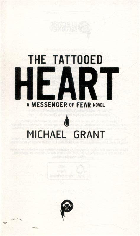 tattooed heart grant the tattooed heart by grant michael 9781405265188