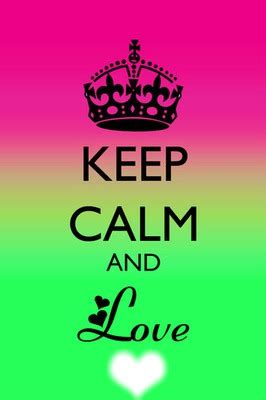 imagenes de keep calm and love your family montage photo keep calm and love pixiz