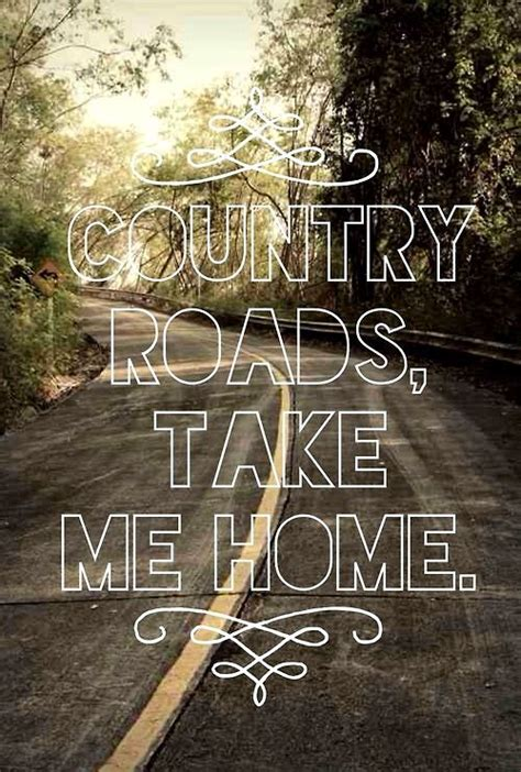 country roads take me home quotes