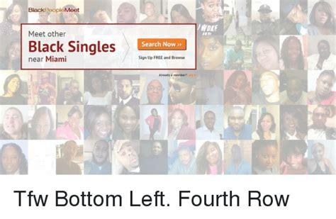 Black People Meet Meme - black people meet meet other black singles near miami woke