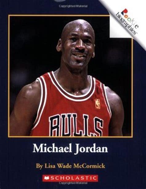 Michael Jordan Biography Review | michael jordan by lisa wade mccormick reviews