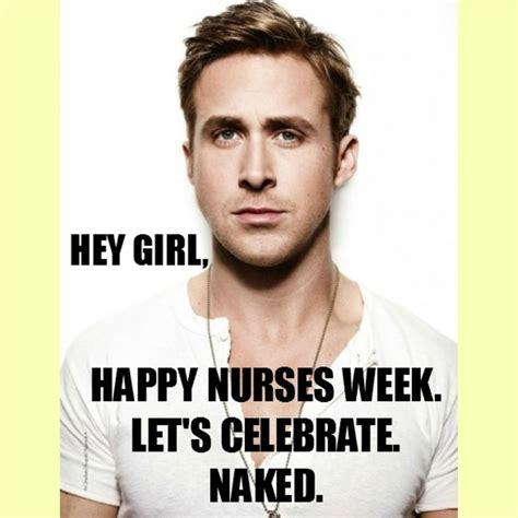 Happy Nurses Week Meme - happy nurses week ryan gosling meme nurse