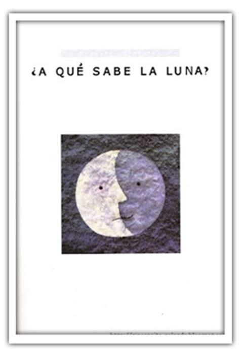 a que sabe la 8484645649 rinconcito soleado a qu 233 sabe la luna libro infantil