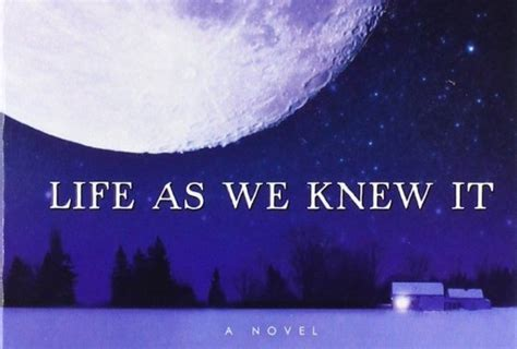 themes of the book life as we knew it life as we knew it by susan beth pfeffer survival book