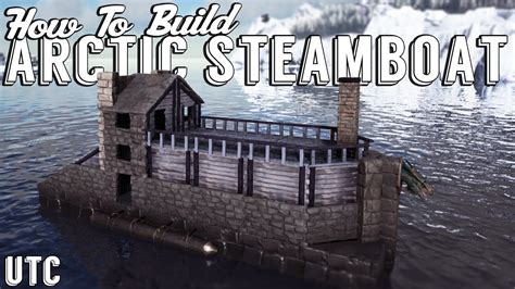 motorboat on ark ark building tutorial the arctic steamboat ark raft