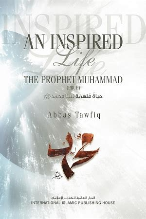 biography hazrat muhammad saw an inspired life a biography of prophet muhammad pbuh