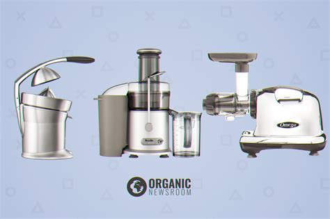 best juicer review the best juicers a review buyer s guide organic newsroom
