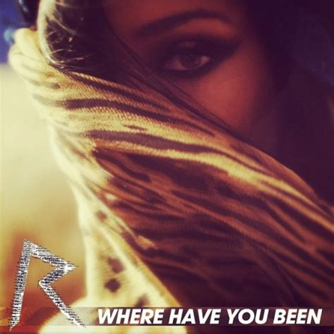 Where I Been by Remixes Rihanna Where You Been Dirrtyremixes