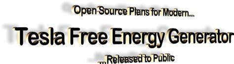 Tesla Free Energy Plans Open Source Plans For Modern Tesla Free Energy Generator