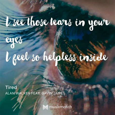 alan walker tired lyrics 49 best song lyrics images on pinterest lyrics music