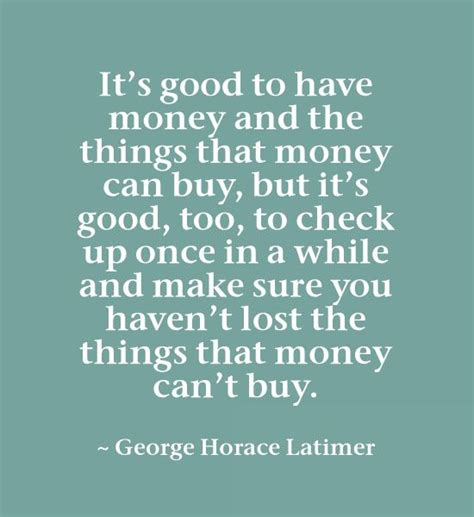 money can buy a house but not a home its good to have money and the things that money can buy