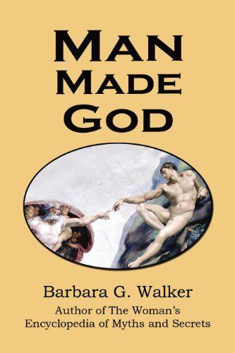 libro who made god and man made god a collection of essays barbara g walker amazon com mx libros