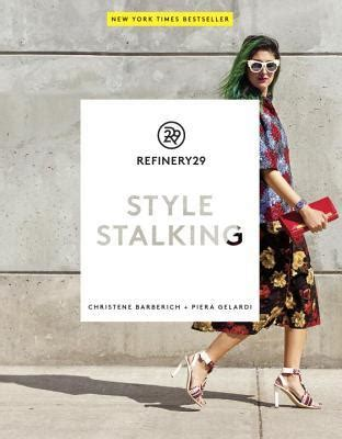 libro refinery29 style stalking refinery29 style stalking by piera gelardi reviews discussion bookclubs lists