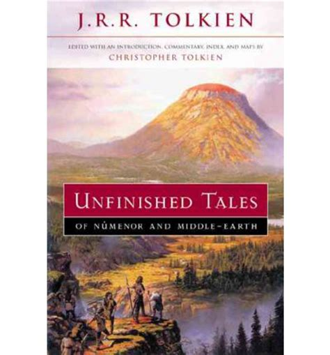 unfinished tales of numenor unfinished tales of numenor and middle earth j r r tolkien 9780618154043